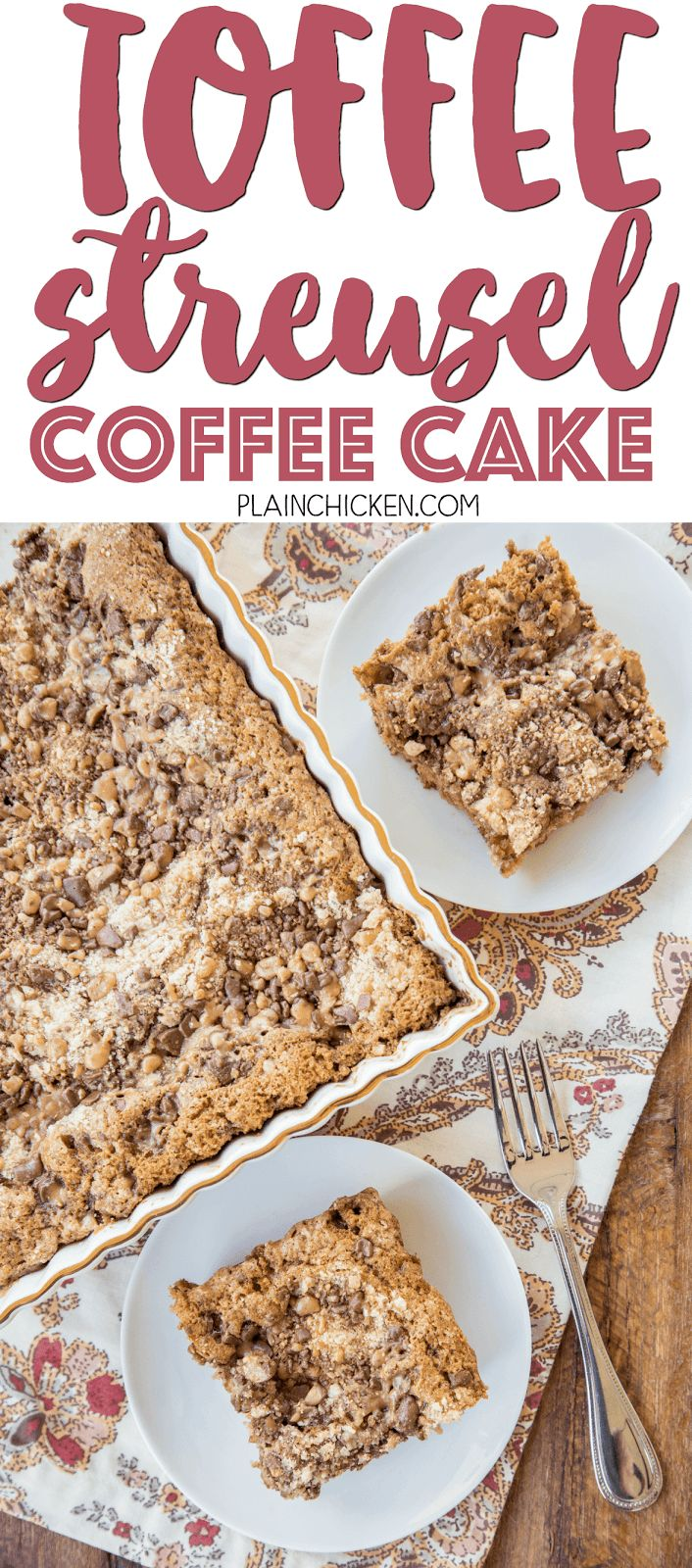 Toffee Streusel Coffee Cake - CRAZY good!! Our favorite coffee cake recipe! Great for breakfast, brunch, tailgating, potlucks, and even dessert! Can make ahead of time and store in an air-tight container. Flour, brown sugar, sugar, butter, buttermilk, egg, vanilla and chocolate toffee bits. YUM! Everyone RAVES about this yummy coffee cake!