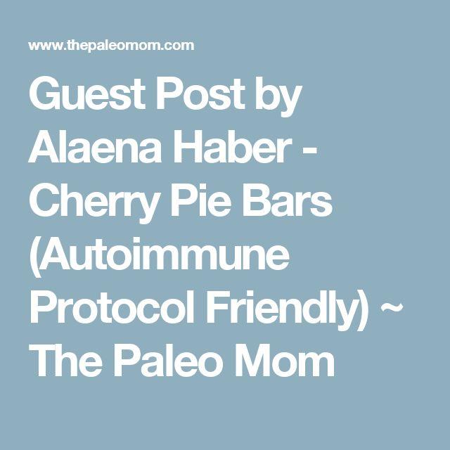 Guest Post by Alaena Haber - Cherry Pie Bars (Autoimmune Protocol Friendly) ~ The Paleo Mom