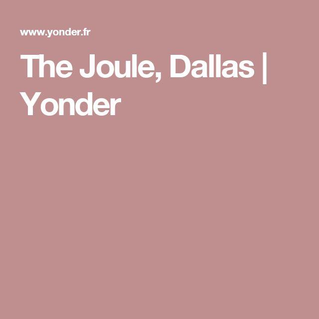 The Joule, Dallas   Yonder