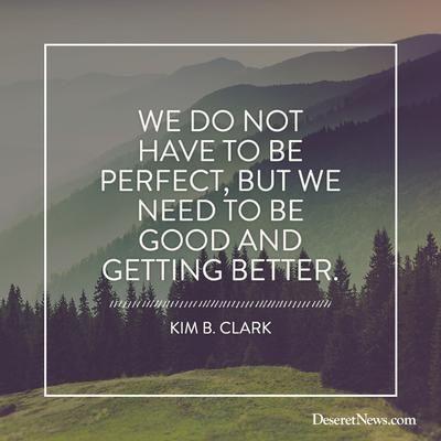 Elder Kim B. Clark   84 inspiring quotes from October 2015 LDS general conference   Deseret News