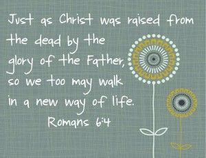HomeLife Magazine — Printable Scripture Word Art: Romans 6:4
