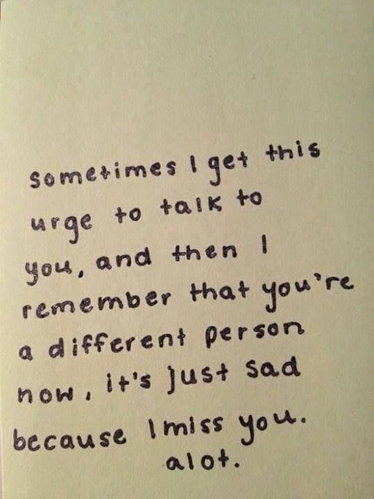 Losing a friend is what I hate the most. Always makes me sad.