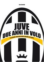 Juve - Due Anni in Volo, an ebook by Luca Borioni at Smashwords, Amazon and iTunes