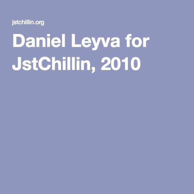 Daniel Leyva for JstChillin, 2010