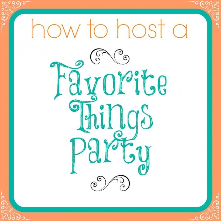 How To Host A Favorite Things Party                                                                                                                                                                                 More