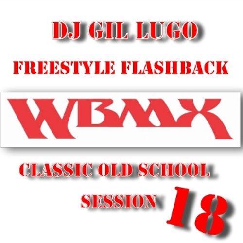 Chicago Old School Classics WBMX - Freestyle Flashback (Mix 18) by DJ Gil Lugo | Free Listening on SoundCloud