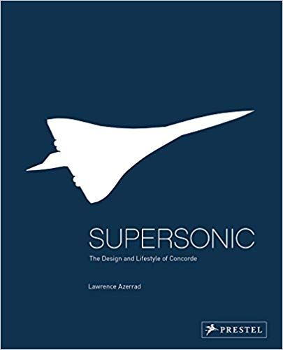 Pdf Download Supersonic The Design And Lifestyle Of Concorde Free