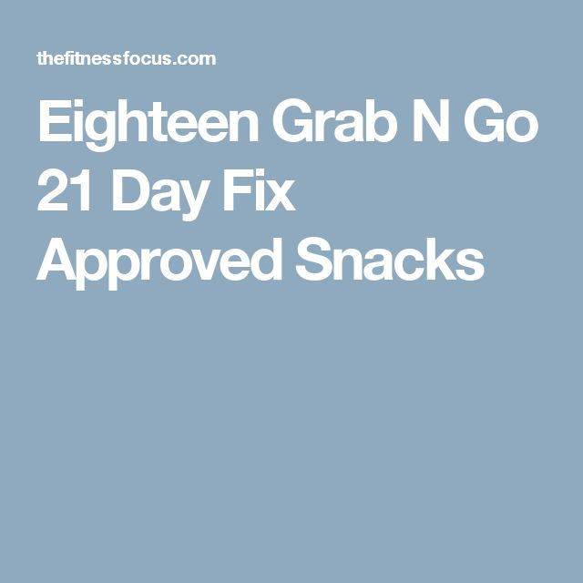 Eighteen Grab N Go 21 Day Fix Approved Snacks