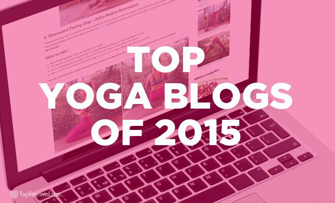 Top Yoga Blogs of 2015 - YogiApproved.com