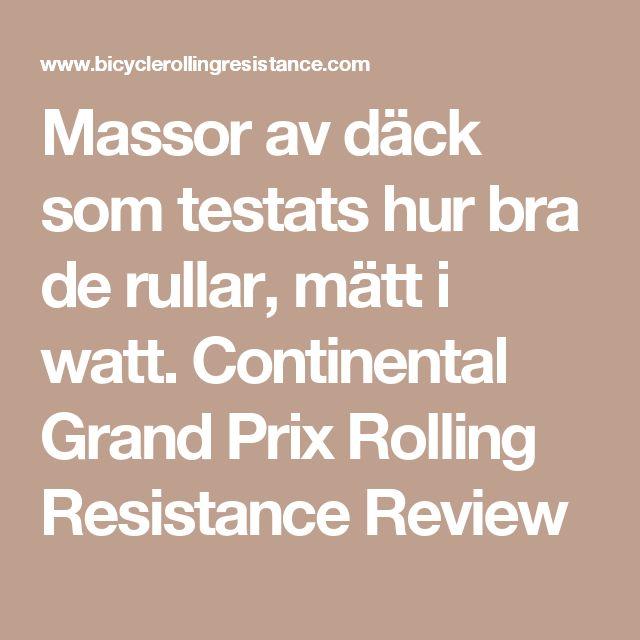 Massor av däck som testats hur bra de rullar, mätt i watt. Continental Grand Prix Rolling Resistance Review