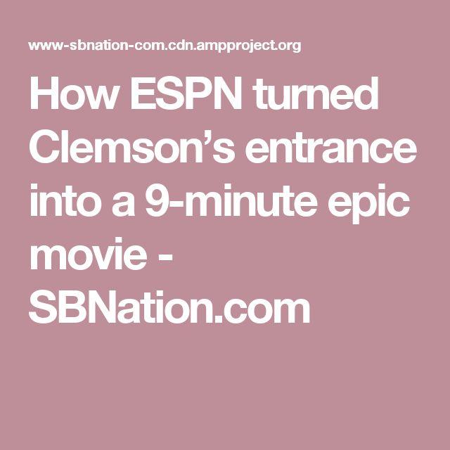How ESPN turned Clemson's entrance into a 9-minute epic movie - SBNation.com