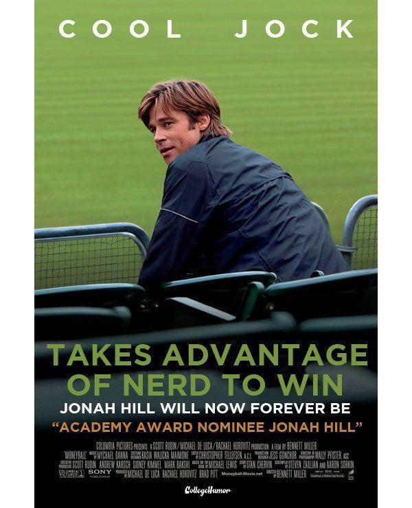 Honest Movie Titles...     Oscar Nominees 2012: Moneyball, starring Brad Pitt and Jonah Hill