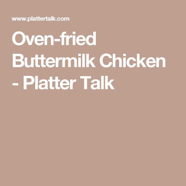 Oven-fried Buttermilk Chicken - Platter Talk