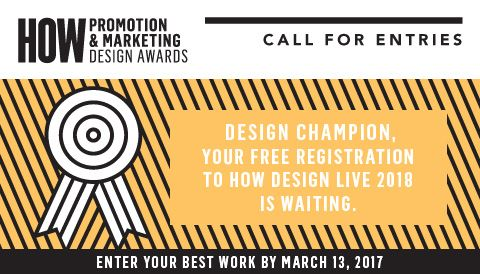 Designers: The HOW Promotion & Marketing Design Awards is the only award that specifically recognizes outstanding promotion design work! Whether it's a self-promo to showcase a design firm's capabilities, a project that touts a client's goods, an announcement for a major life event, or a student designer's résumé or design portfolio, if it's your finest promotional design work, we want to see it. Deadline: March 13, 2017 #design #promotion #marketing
