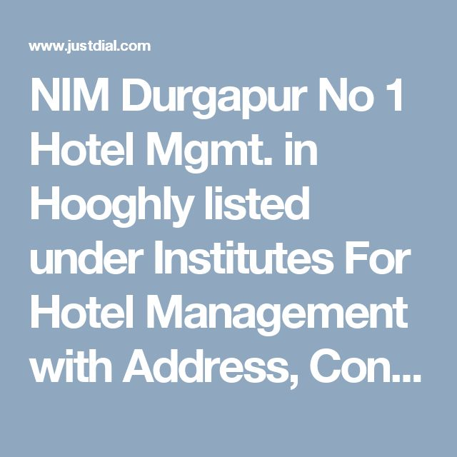 NIM Durgapur No 1 Hotel Mgmt. in Hooghly listed under Institutes For Hotel Management with Address, Contact Number, Reviews