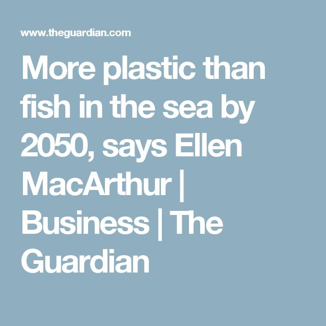 More plastic than fish in the sea by 2050 says ellen for More fish in the sea