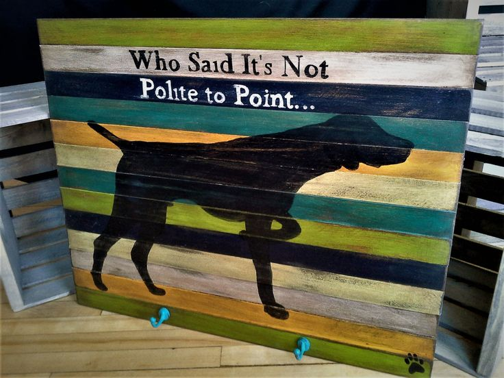 Large wood dog sign hunting dog sign sporting dog sign bird hunter sign pointer retriever dog sign black dog funny quote wood sign wall art by JustBecauseMade4You on Etsy
