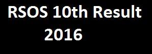 http://myresultnation.india.com/post/rsos-10th-result-2016-or-rsos-metric-class-result-2016-64879