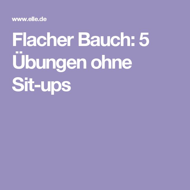 Flacher Bauch: 5 Übungen ohne Sit-ups