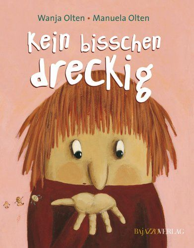 Kein bisschen dreckig: Amazon.de: Wanja Olten, Manuela Olten: Bücher