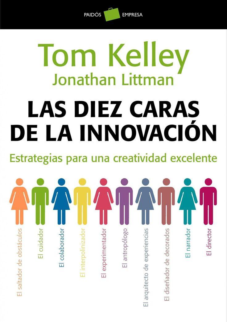 las diez caras de la innovacion: estrategias para una creatividad excelente-tom kelley-jonathan littman-9788449323263