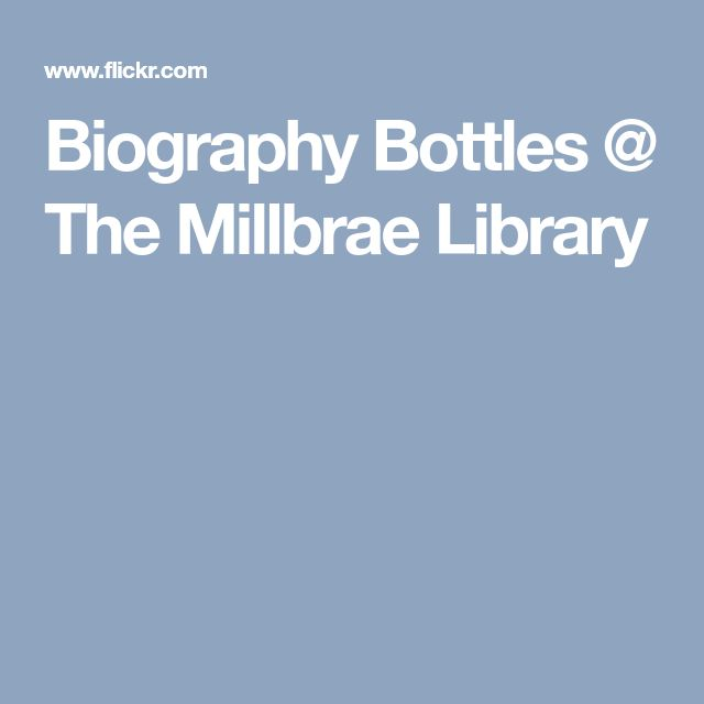 Biography Bottles @ The Millbrae Library