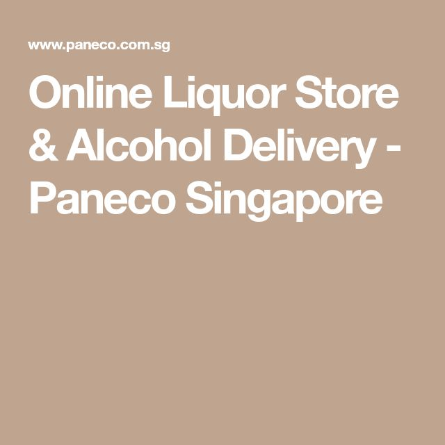 Online Liquor Store & Alcohol Delivery - Paneco Singapore