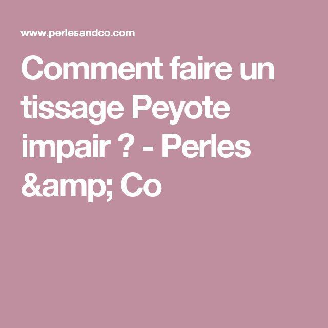 Comment faire un tissage Peyote impair ? - Perles & Co
