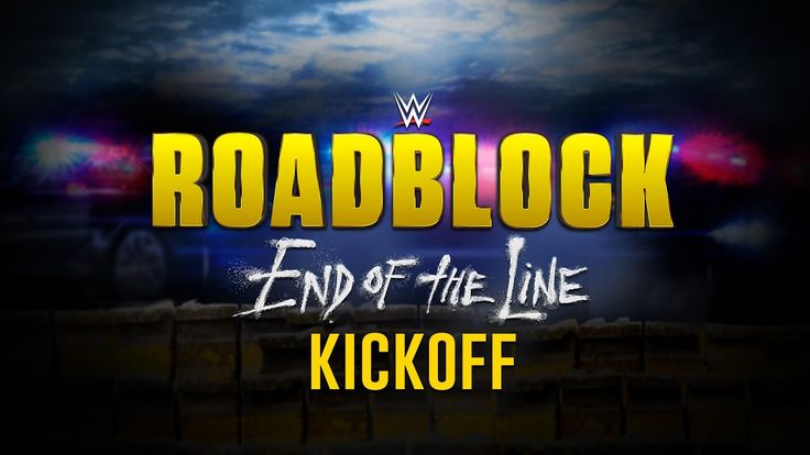 Don't miss #WWERoadblock: End of the Line Kickoff TONIGHT at 7 PM ET!