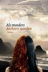 """~Roman ~  Als moeders dochters worden""""   De spirituele moeder- dochterband en het Gooische leven kruisen elkaar in """"Als moeders dochters worden"""". Een ontroerend verhaal vol levensvragen, liefde, erotiek en vriendschappen.    """"Als moeders dochters worden"""" is een bijzondere debuutroman waarin Suzette Maureen van Opzeeland (1979) haar eigen leven als rode draad gebruikt."""