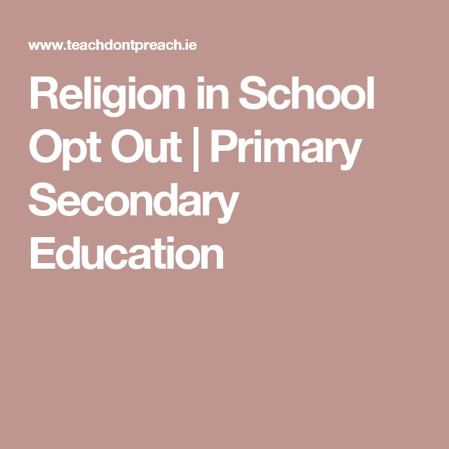 Religion in School Opt Out | Primary Secondary Education
