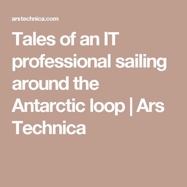 Tales of an IT professional sailing around the Antarctic loop | Ars Technica