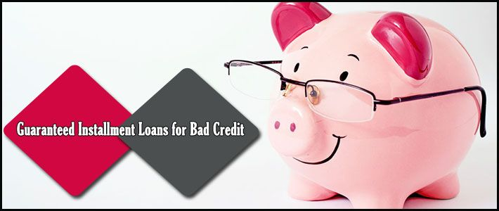installment loans, installment loans for bad credit, guaranteed installment loans, installment loans no credit check