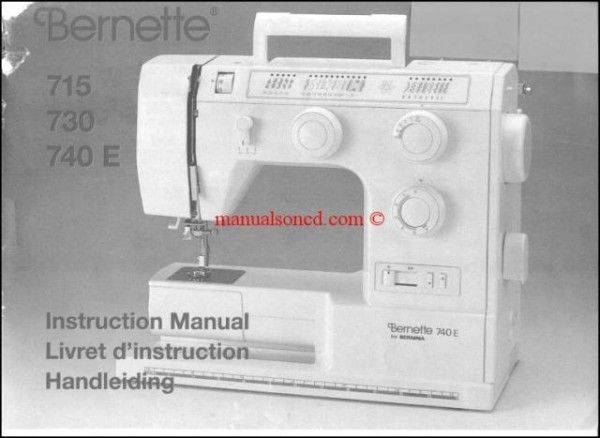 Bernina Bernette 715 - 730 - 740E Sewing Machine Manual     Examples include:  * Threading your machine.  *  Bobbin winding.  * Upper and lower tension.  * Automatic needle threading -740E model.  * Inserting needle.  * Attaching pressure foot.  * Overlock stitches.  * Stitch selection.  * Changing the bulb.  * Trouble shooting.  * More!   50 page instruction manual.