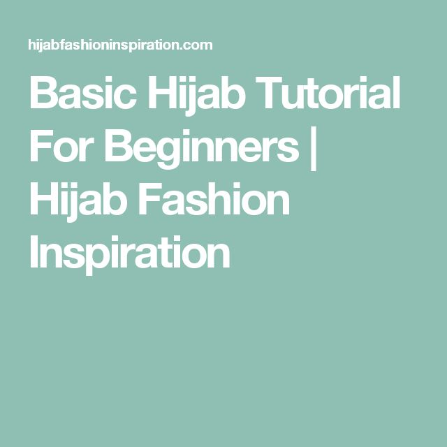 Basic Hijab Tutorial For Beginners | Hijab Fashion Inspiration