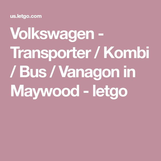 Volkswagen - Transporter / Kombi / Bus / Vanagon in Maywood - letgo