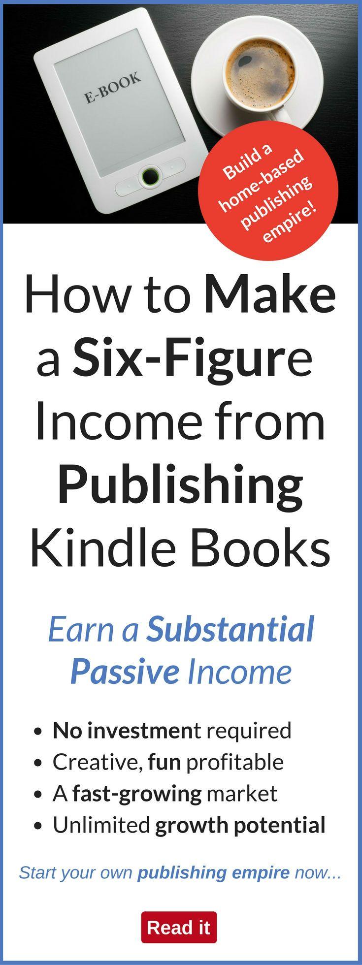 How To Make A Sixfigure Passive Income From Publishing Kindle Books