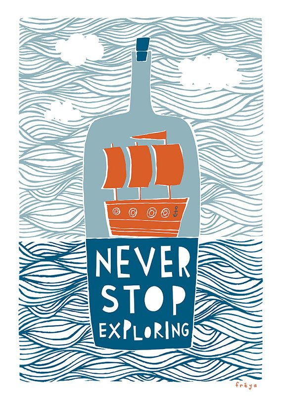 This makes me want to cry. I want this hanging over my kids head as he grows up. Never Stop Exploring - Fine Art Print (Large). $75.00, via Etsy.