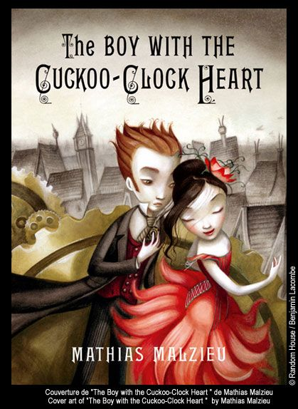 "Benjamin Lacombe - Cover-art of ""The Boy with the Cuckoo-Clock Heart"" by Mathias Malzieu"