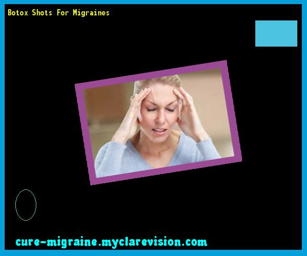 Botox Shots For Migraines 132247 - Cure Migraine