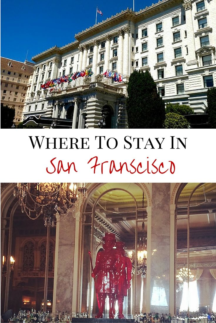 Where to Stay in San Francisco, California. Nob Hill & Union Square Hotels.