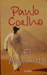 """""""El Alquimista"""" de Paulo Coelho. Tal vez no es la obra literaria que cambiará al mundo, pero si la lees y sigues tus sueños, cambiará TU mundo."""