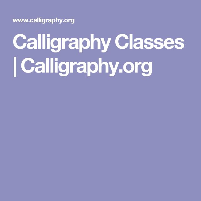 Calligraphy Classes | Calligraphy.org