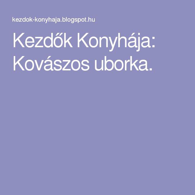 Kezdők Konyhája: Kovászos uborka.