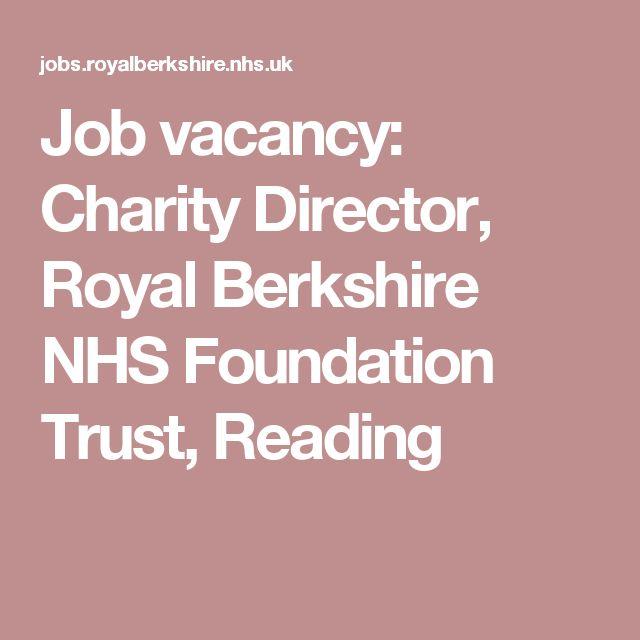 Job vacancy: Charity Director, Royal Berkshire NHS Foundation Trust, Reading
