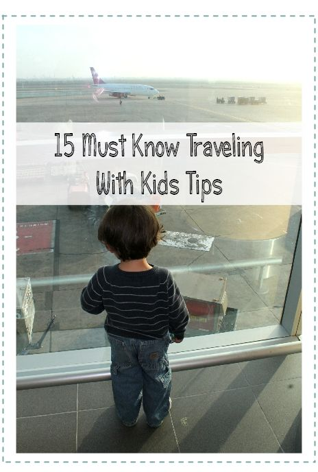 15 Must Know Tips for Traveling With Kids