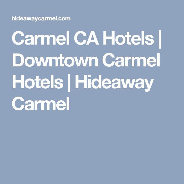Carmel CA Hotels | Downtown Carmel Hotels | Hideaway Carmel