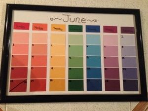 Dry Erase Paint Swatch Calendar: dry erase marker, paint swatches & poster frame Thinking this would be a nice school organizer