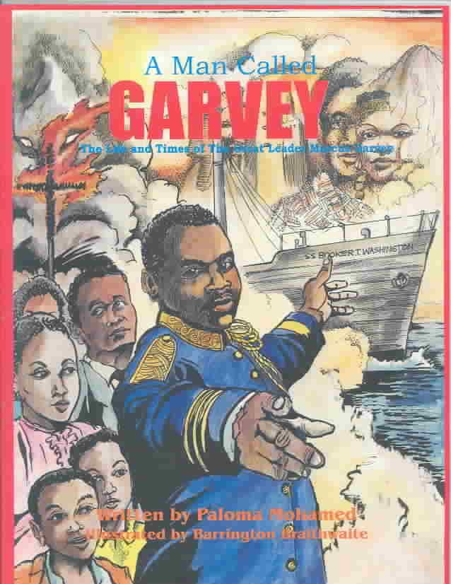 A Man Called Garvey: The Life and Times of the Great Leader Marcus Garvey