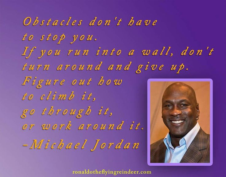 #quote   Obstacles don't have to stop you. If you run into a wall, don't turn around and give up. Figure out how to climb it, go through it, or work around it.  #MichaelJordan . . . . . #quotes #quotesforlife #quoteoftheday #quotestoliveby